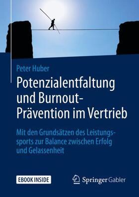 Huber | Potenzialentfaltung und Burnout-Prävention im Vertrieb | Buch | sack.de