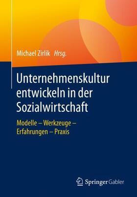 Zirlik   Unternehmenskultur entwickeln in der Sozialwirtschaft   Buch   sack.de