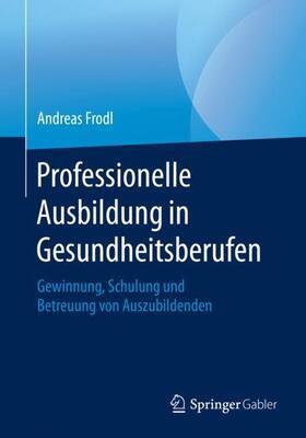Frodl | Professionelle Ausbildung in Gesundheitsberufen | Buch | sack.de