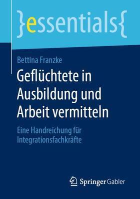 Franzke | Geflüchtete in Ausbildung und Arbeit vermitteln | Buch | sack.de