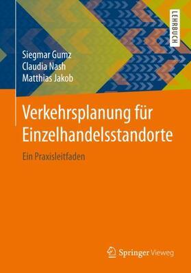 Nash / Gumz / Jakob | Verkehrsplanung für Einzelhandelsstandorte | Buch | sack.de