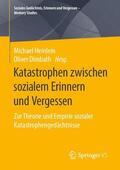 Dimbath / Heinlein    Katastrophen zwischen sozialem Erinnern und Vergessen   Buch    Sack Fachmedien