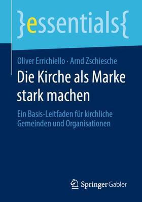 Errichiello / Zschiesche | Die Kirche als Marke stark machen | Buch | sack.de