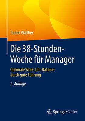 Walther   Die 38-Stunden-Woche für Manager   Buch   sack.de