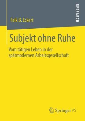 Eckert | Subjekt ohne Ruhe | Buch | sack.de