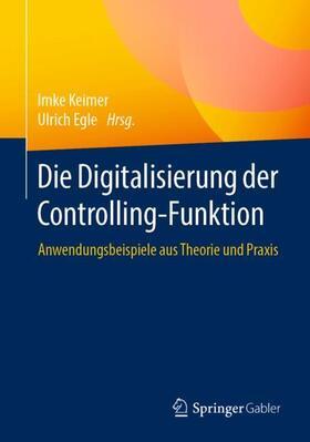 Keimer / Egle | Die Digitalisierung der Controlling-Funktion | Buch | sack.de