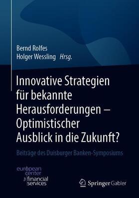 Rolfes / Wessling | Innovative Strategien für bekannte Herausforderungen - Optimistischer Ausblick in die Zukunft? | Buch | sack.de
