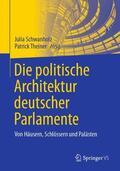 Schwanholz / Theiner |  Die politische Architektur deutscher Parlamente | Buch |  Sack Fachmedien
