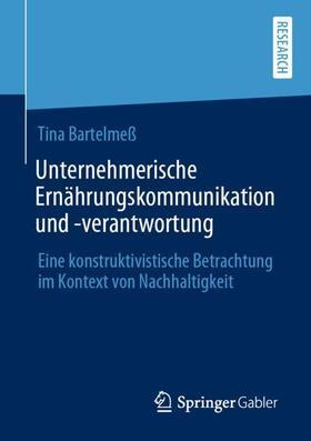 Bartelmeß   Unternehmerische Ernährungskommunikation und -verantwortung   Buch   sack.de