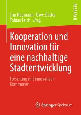 Neumann / Ziesler / Teich | Kooperation und Innovation für eine nachhaltige Stadtentwicklung | Buch | sack.de
