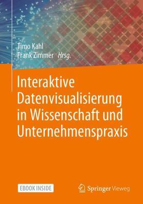 Kahl / Zimmer | Interaktive Datenvisualisierung in Wissenschaft und Unternehmenspraxis | Buch | sack.de