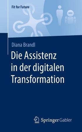 Brandl   Die Assistenz in der digitalen Transformation   Buch   sack.de
