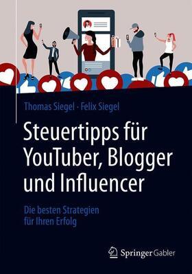 Siegel / Siegel | Steuertipps für YouTuber, Blogger und Influencer | Buch | sack.de