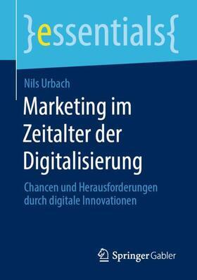 Urbach | Marketing im Zeitalter der Digitalisierung | Buch | sack.de