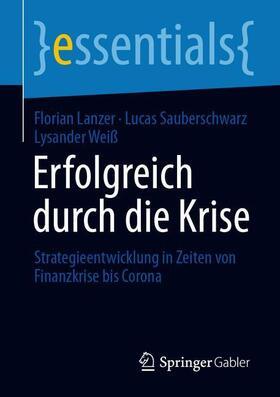 Lanzer / Sauberschwarz / Weiß | Erfolgreich durch die Krise | Buch | sack.de