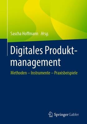 Hoffmann | Digitales Produktmanagement | Buch | sack.de