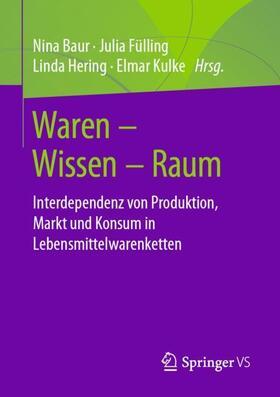 Baur / Fülling / Hering | Waren - Wissen - Raum | Buch | sack.de