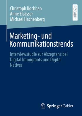 Kochhan / Elsässer / Hachenberg | Marketing- und Kommunikationstrends | Buch | sack.de