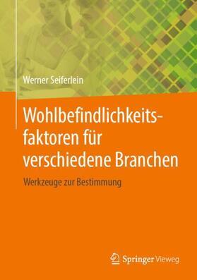 Seiferlein | Wohlbefindlichkeitsfaktoren für verschiedene Branchen | Buch | sack.de