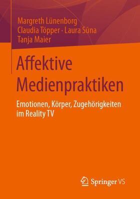Lünenborg / Töpper / Suna   Affektive Medienpraktiken   Buch   sack.de