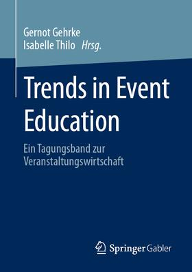 Gehrke / Thilo   Trends in Event Education   Buch   sack.de