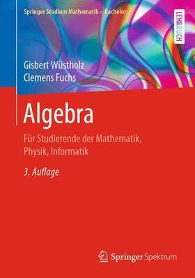 Wüstholz / Fuchs | Algebra | Buch | sack.de