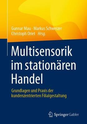 Mau / Schweizer / Oriet | Multisensorik im stationären Handel; . | Buch | sack.de
