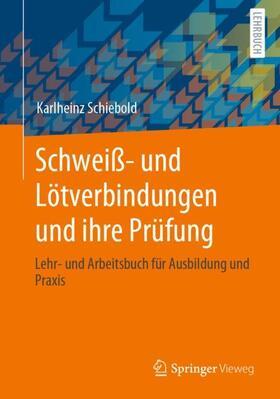 Schiebold | Schweiß- und Lötverbindungen und ihre Prüfung | Buch | sack.de