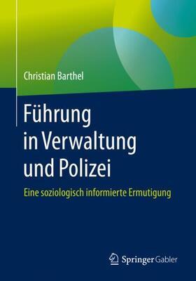 Barthel | Führung in Verwaltung und Polizei | Buch | sack.de