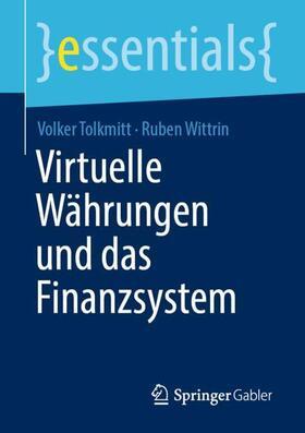 Wittrin / Tolkmitt | Virtuelle Währungen und das Finanzsystem | Buch | sack.de