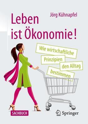 Kühnapfel | Leben ist Ökonomie! | Buch | sack.de