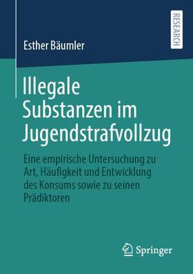Bäumler | Illegale Substanzen im Jugendstrafvollzug | Buch | sack.de