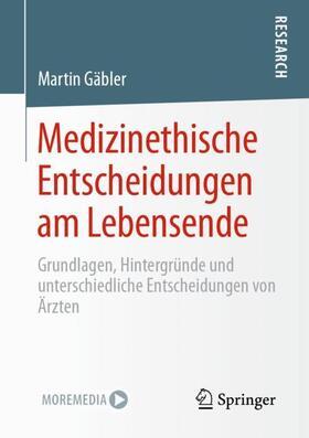 Gäbler | Medizinethische Entscheidungen am Lebensende | Buch | sack.de