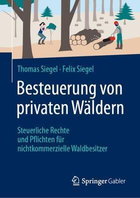 Siegel / Siegel | Besteuerung von privaten Wäldern | Buch | sack.de