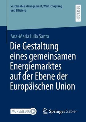 Santa / Santa | Die Gestaltung eines gemeinsamen Energiemarktes auf der Ebene der Europäischen Union | Buch | sack.de