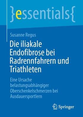 Regus | Die iliakale Endofibrose bei Radrennfahrern und Triathleten | Buch | sack.de