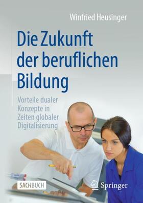 Heusinger | Die Zukunft der beruflichen Bildung | Buch | sack.de