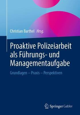 Barthel   Proaktive Polizeiarbeit als Führungs- und Managementaufgabe   Buch   sack.de