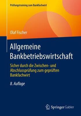 Fischer | Allgemeine Bankbetriebswirtschaft | Buch | sack.de