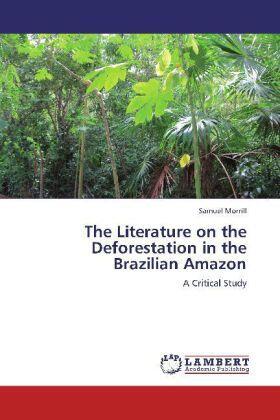 The Literature on the Deforestation in the Brazilian Amazon   Buch   sack.de