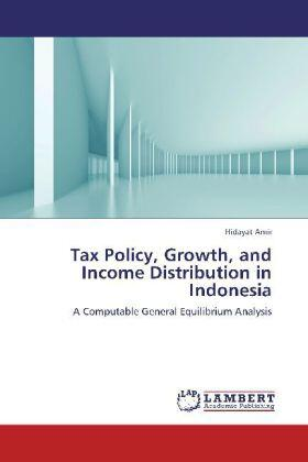 Tax Policy, Growth, and Income Distribution  in Indonesia | Buch | sack.de