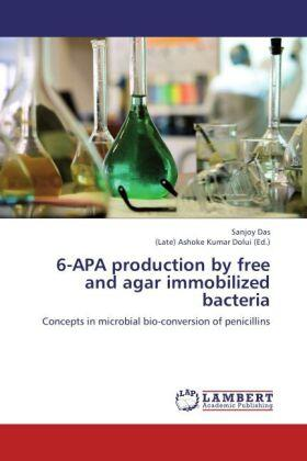 6-APA production by free and agar immobilized bacteria | Buch | sack.de
