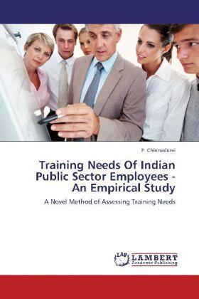 Chinnadurai | Training Needs Of Indian Public Sector Employees - An Empirical Study | Buch | sack.de