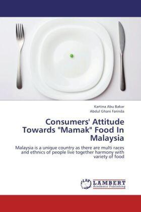 "Abu Bakar / Farinda | Consumers' Attitude Towards ""Mamak"" Food In Malaysia | Buch | sack.de"