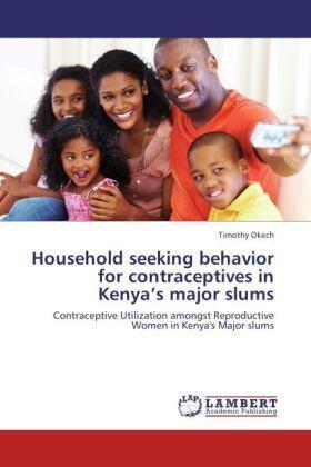 Okech | Household seeking behavior for contraceptives in Kenya's major slums | Buch | sack.de