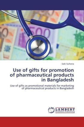 Use of gifts for promotion of pharmaceutical products in Bangladesh | Buch | sack.de