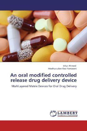 Ahmed / Yamasani | An oral modified controlled release drug delivery device | Buch | sack.de