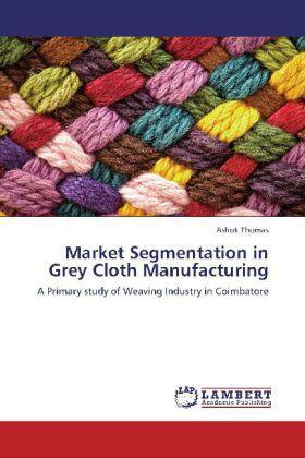 Thomas | Market Segmentation in Grey Cloth Manufacturing | Buch | sack.de