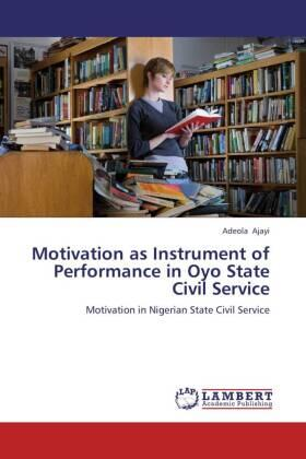 Ajayi | Motivation as Instrument of Performance in Oyo State Civil Service | Buch | sack.de