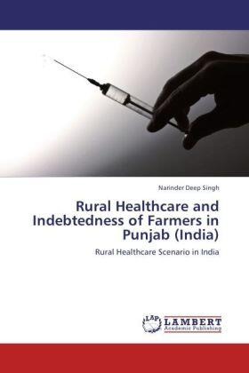 Singh | Rural Healthcare and Indebtedness of Farmers in Punjab (India) | Buch | sack.de